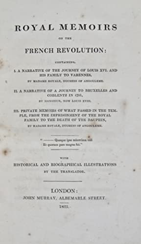Royal memoirs on the French Revolution: containing,: ROYALE, Madame, Duchess