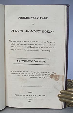 Preliminary part of Paper against Gold; the: COBBETT, William