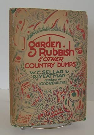 Garden Rubbish & Other Country Bumps: W. C. Sellar