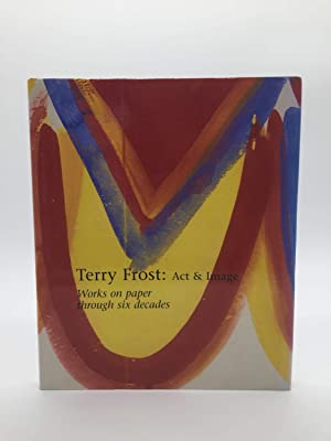 Terry Frost: Act & Image. Works On Paper Through Six Decades.