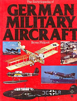 The Encyclopedia of German Military Aircraft: Philpott B