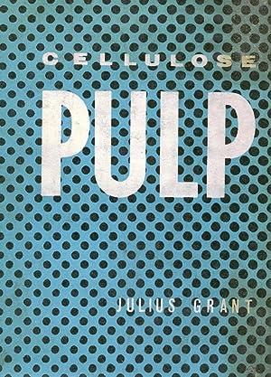 Cellulose Pulp: Julius Grant