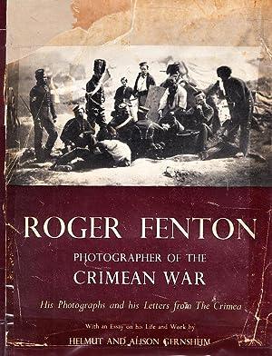 Roger Fenton Photographer of the Crimean War,: Gernsheim, Helmut and