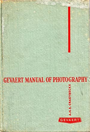 Gevaert Manual of Photography, A Practical Guide: Craeybeckx, A H
