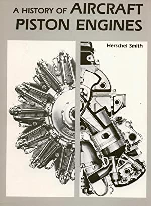 A History of Aircraft Piston Engines, from: Smith H