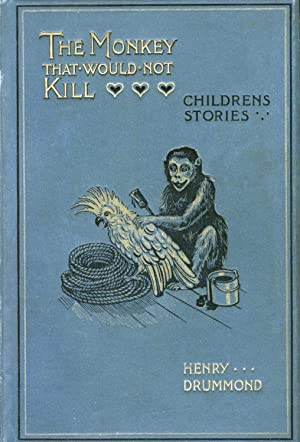 The Monkey That Would Not Kill: Henry Drummond