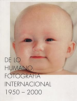 On The Human Being International Photography 1950-2000: Eskildsen, Ute and