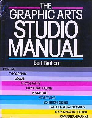 The Graphic Arts Studio Manual: Bert Braham