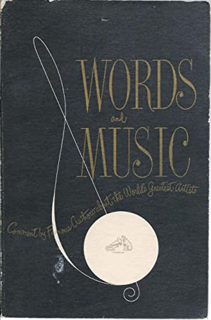 Words and Music: Comment by Famous Authors About the World's Greatest Artists