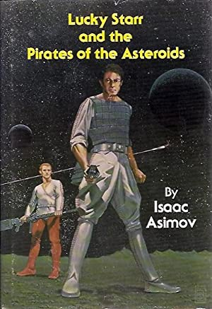 Lucky Starr and the Pirates of the: Asimov, Isaac (originally
