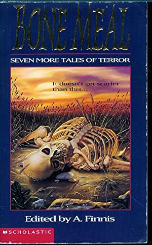 Bone Meal : Seven More Tales of Terror