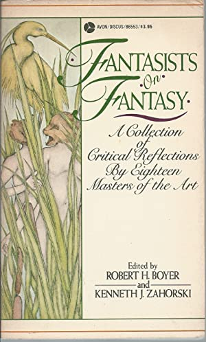 Fantasists on Fantasy: A Collection of Critical: Boyer, Robert H.