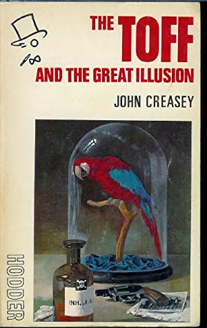 The Toff and the Great Illusion: Creasey, John