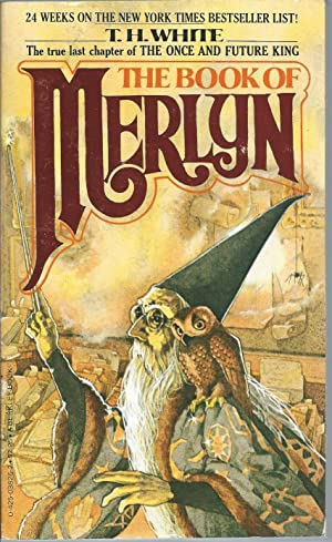 The Book Of Merlyn: The Unpublished Conclusion: White, T.H.