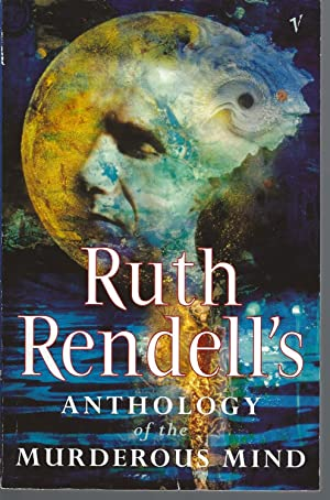 Ruth Rendell's Anthology of the Murderous Mind (aka The Reason Why: An Anthology of the Murderous...