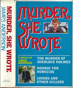 Murder, She Wrote: The Murder of Sherlock Holmes / Hooray for Homicide / Lovers and Other Killers