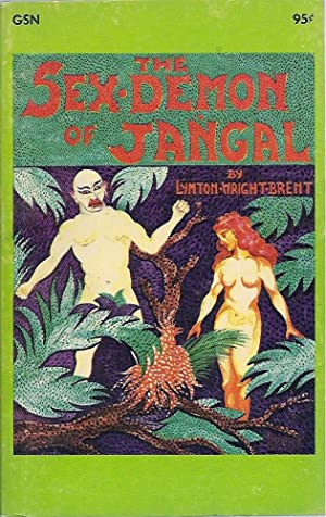 The Sex Demon of Jangal: Brent, Lynton Wright
