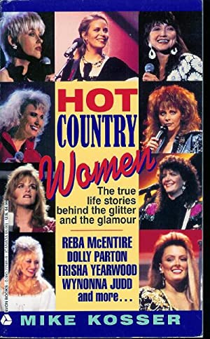 Hot Country Women/the True Life Stories Behind the Glitter and the Glamour
