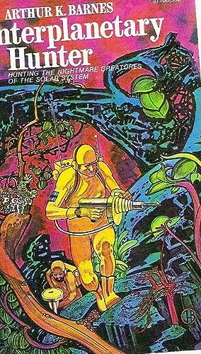 Interplanetary Hunter: Barnes, Arthur K.