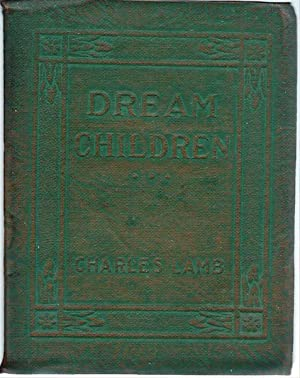 """summary essay dream children charles lamb Images of child labour in charles lamb  and like many of his essays, like the well-known essay """"dream  perspective of child abuse and child labour is offered."""
