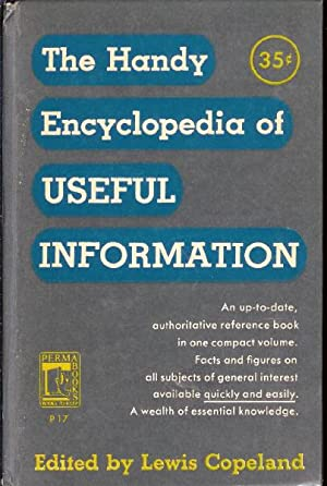 The Handy Encyclopedia of Useful Information: Copeland, Lewis (editor).