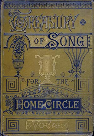 The Treasury of Song for the Home Circle: The Richest, Best-Loved Gems: Sacred and Secular