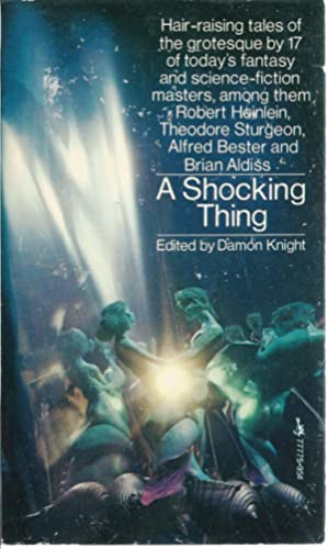 A Shocking Thing: Knight, Damon (ed):