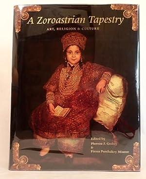 A Zoroastrian Tapestry: Art, Religion and Culture: Godrej, Phezora J