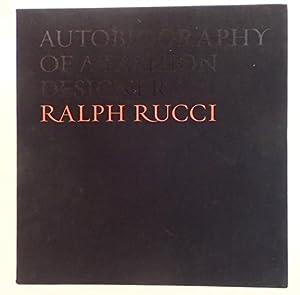 AUTOBIOGRAPHY OF A FASHION DESIGNER: Rucci, Ralph