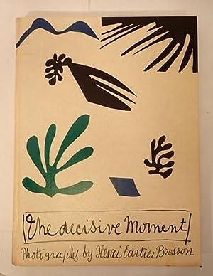 THE DECISIVE MOMENT: Cartier-Bresson, Henri (photography