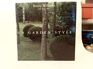 Bunny Williams On Garden Style: Williams, Bunny with