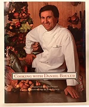 COOKING WITH DANIEL BOULUD. Franey, Pierre (preface)