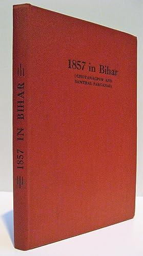 1857 in Bihar. (Chotanagpur and Santhal Parganas): Choudhury, P.C. Roy