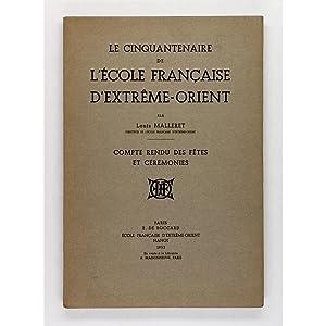 Le Cinquantenaire de l'Ecole Francaise d'Extreme-Orient. Compte: Malleret, Louis