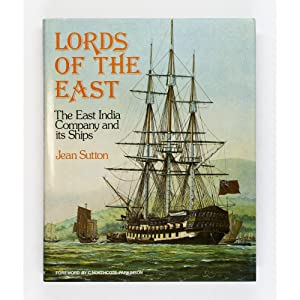 Lords of the East. The East India: Sutton, Jean