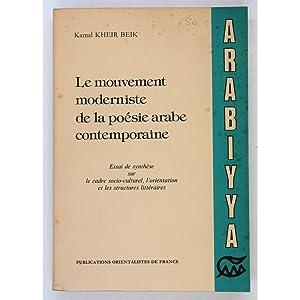 Le Mouvement Moderniste del a Poesie Arabe: Kheir Beik, Kamal