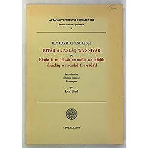 Kitab Al-'Axlaq Wa-S-Siyar, ou Risala fi mudawat: Ibn Hazm Al-Andalusi;
