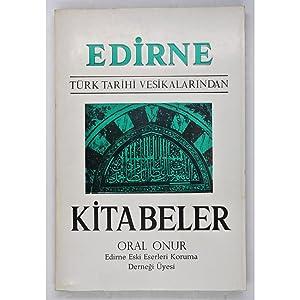 Edirne, Turk Tarihi Vesikalarindan Kitabeler Tamami: Onur, Oral