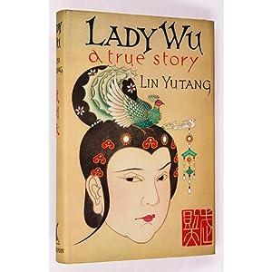 Lady Wu. A True Story.: Lin Yutang