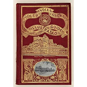 Illustrated Guide to the South Indian Railway,: South Indian Railway]