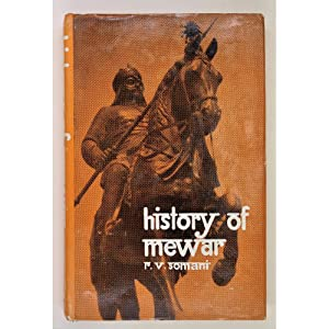 History of Mewar (from earliest times to: Somani, Ram Vallabh