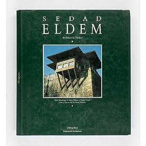 Sedad Eldem. Architect in Turkey.: Bozdogan, Sibel, Suha