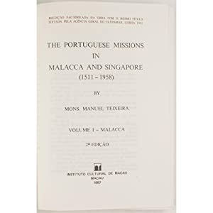 The Portuguese Missions in Malacca and Singapore: Teixeira, Fr. Manuel