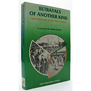 Betrayals of Another Kind.: Islam, Democracy and: Chishti, Lt. Gen.