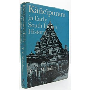 Kancipuram in Early South Indian History.: Mahalingam, T.V.