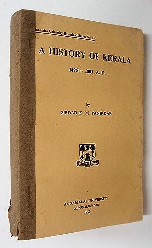 A History of Kerala, 1498-1801.: Panikkar, K.M.