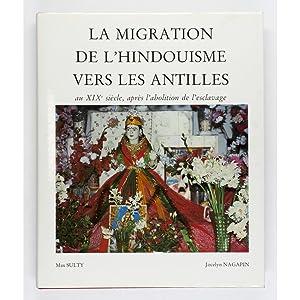 La Migration de l'Hindouisme vers les Antilles.: Sulty, Max &