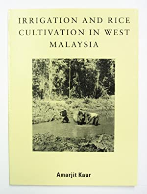 Irrigation and Rice Cultivation in West Malaysia.: Kaur, Amarjit