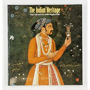 The Indian Heritage. Court Life and Arts: London, Victoria &