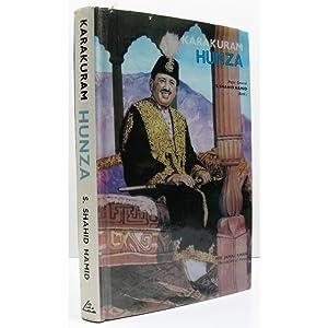 Karakuram Hunza.: The Land of Just Enough.: Hamid, Major General